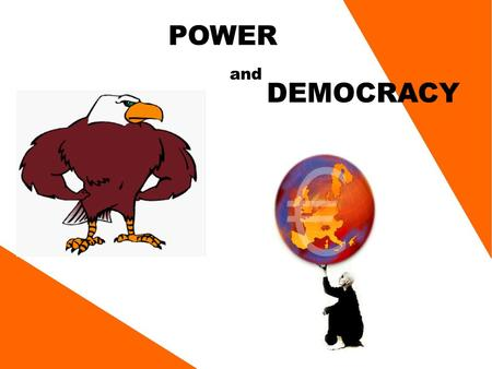 POWER and DEMOCRACY. Remember this question? To what extent do democratic governments have an obligation to do what people want?