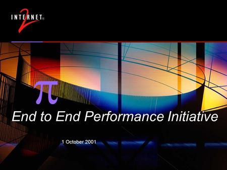 1 October 2001  End to End Performance Initiative.