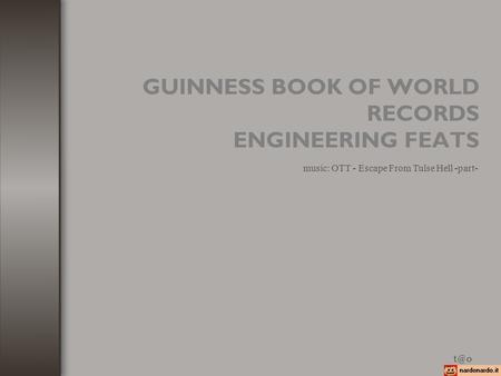 GUINNESS BOOK OF WORLD RECORDS ENGINEERING FEATS music: OTT - Escape From Tulse Hell -part-