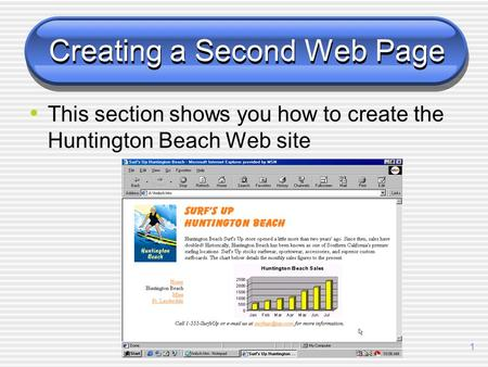 1 Creating a Second Web Page This section shows you how to create the Huntington Beach Web site.