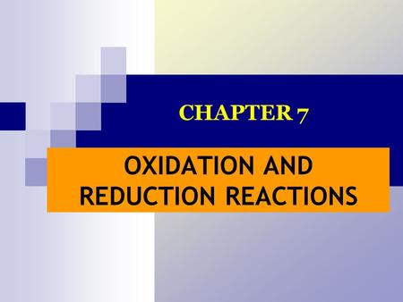 OXIDATION AND REDUCTION REACTIONS CHAPTER 7. REDOX REACTIONS Redox reactions: - oxidation and reduction reactions that occurs simultaneously. Oxidation: