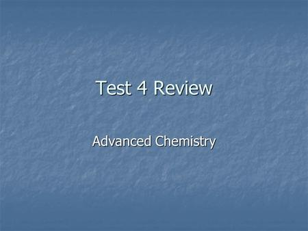 Test 4 Review Advanced Chemistry. Equilibrium mA + nB  sP + rQ mA + nB  sP + rQ K eq = [P] s [Q] r K eq = [P] s [Q] r [A] m [B] n [A] m [B] n K sp =