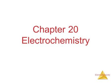 Electrochemistry Chapter 20 Electrochemistry. Electrochemistry Electrochemical Reactions In electrochemical reactions, electrons are transferred from.
