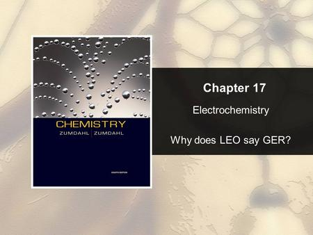 Chapter 17 Electrochemistry Why does LEO say GER?.