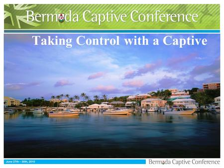 Taking Control with a Captive. Introduction Speakers: Scott Gemmell, Senior Vice President, Marsh Jon Schmieden, Director, Global Insurance & Risk Management,
