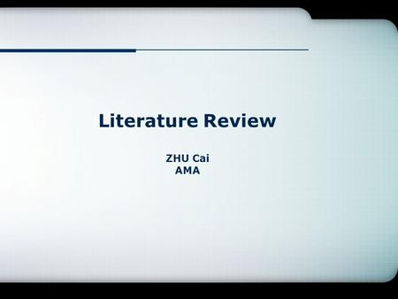 Literature Review ZHU Cai AMA. Contents Paper-Searching by Journals 2 Paper -Searching by Authors 3 Results of Elementary Analysis 4 Suggestions 5 Introduction.