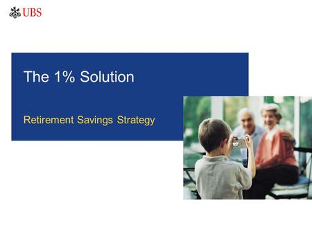 The 1% Solution Retirement Savings Strategy. 1 It is important that you understand the ways in which we conduct business and the applicable laws and regulations.