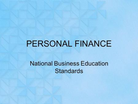 PERSONAL FINANCE National Business Education Standards.