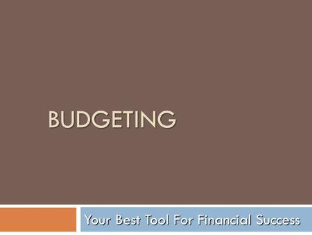 BUDGETING Your Best Tool For Financial Success. According to The Millionaire Next Door Who Really Are the Millionaires?