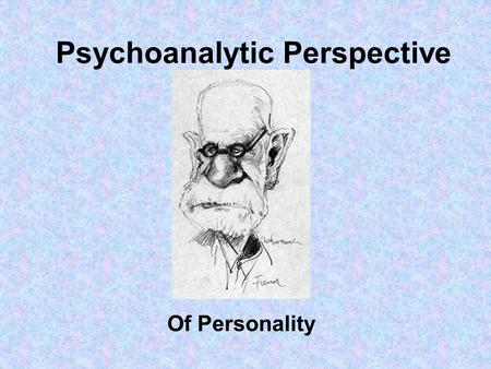Psychoanalytic Perspective Of Personality. Unconscious Conscious Preconscious Unconscious.