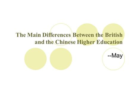 The Main Differences Between the British and the Chinese Higher Education --May.