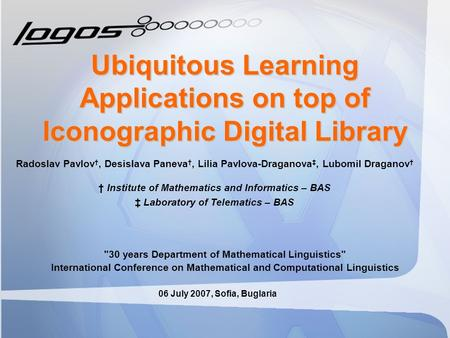 Ubiquitous Learning Applications on top of Iconographic Digital Library 30 years Department of Mathematical Linguistics International Conference on Mathematical.