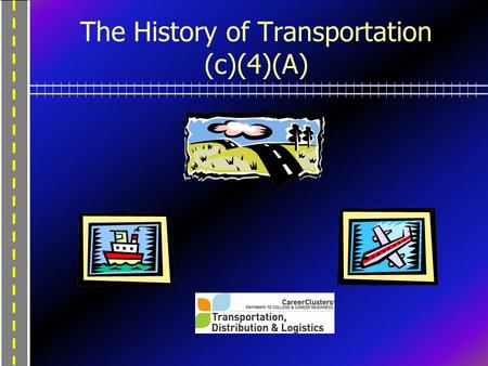 "The History of Transportation (c)(4)(A). Early Man Walked Dragged, rolled, or pushed what he or she needed to transport Alone or as a group Early ""roads"""