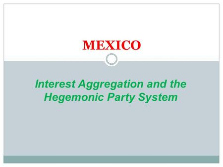 Interest Aggregation and the Hegemonic Party System
