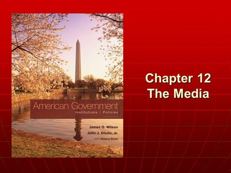 Chapter 12 The Media. Copyright © 2011 Cengage WHO GOVERNS? WHO GOVERNS? 1.How much power do the media have? 2.Can we trust the media to be fair? TO WHAT.