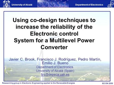 Using co-design techniques to increase the reliability of the Electronic control System for a Multilevel Power Converter Javier C. Brook, Francisco J.