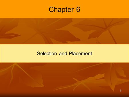 1 Chapter 6 Selection and Placement. 2 Introduction Why Selection is Important?