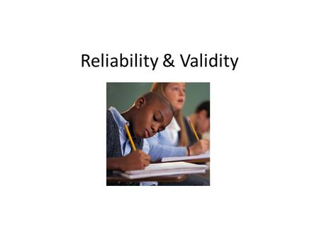Reliability & Validity. Reliability-Having confidence in the consistency of the test results. Reliability of a test refers to how well it provides a consistent.