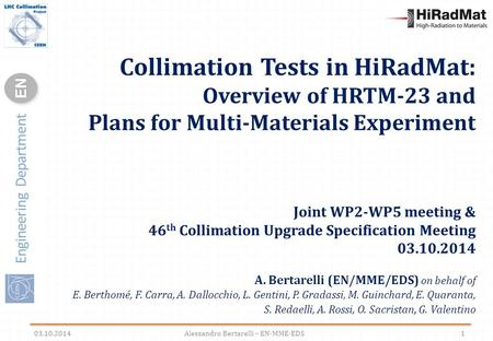 Engineering Department ENEN Collimation Tests in HiRadMat: Overview of HRTM-23 and Plans for Multi-Materials Experiment Joint WP2-WP5 meeting & 46 th Collimation.