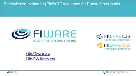 Principles on evaluating FIWARE relevance for Phase 3 proposals.