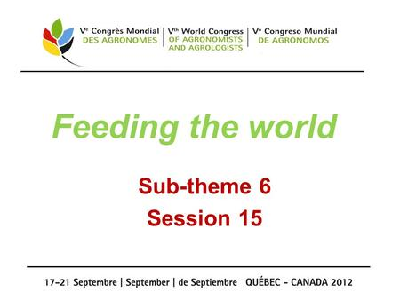 Feeding the world Sub-theme 6 Session 15. From farm to fork: a profession at the center of the food chain Coretti Cosimo Damiano, CONAF ( Coordinator.
