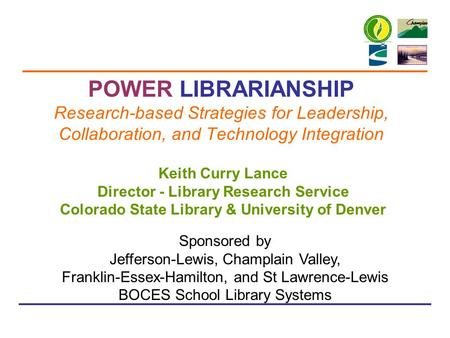 POWER Librarianship: Research-Based Strategies for Leadership, Collaboration & Technology Integration POWER LIBRARIANSHIP Research-based Strategies for.