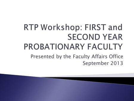 Presented by the Faculty Affairs Office September 2013.
