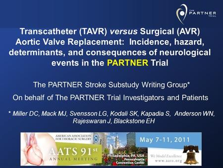 The PARTNER Stroke Substudy Writing Group* On behalf of The PARTNER Trial Investigators and Patients Transcatheter (TAVR) versus Surgical (AVR) Aortic.