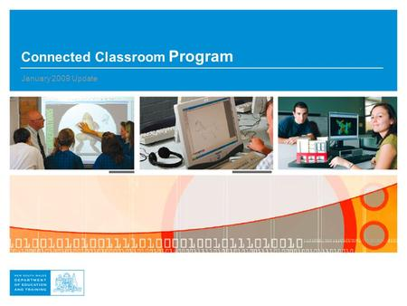 Connected Classroom Program January 2009 Update. Connected Classroom Program February, FLN 2009 Update.