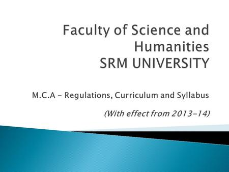 M.C.A - Regulations, Curriculum and Syllabus (With effect from 2013-14)