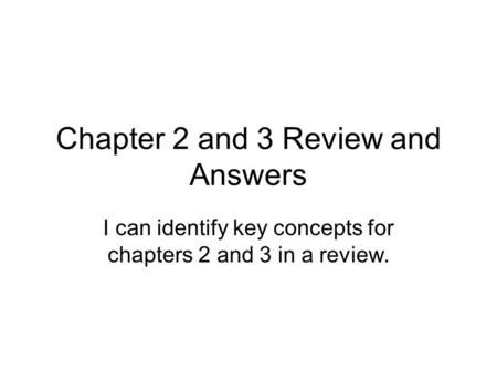 Chapter 2 and 3 Review and Answers