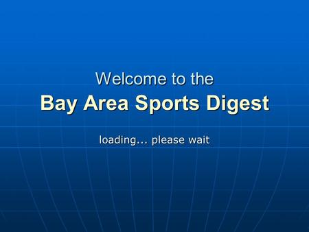 Welcome to the Bay Area Sports Digest loading... please wait.