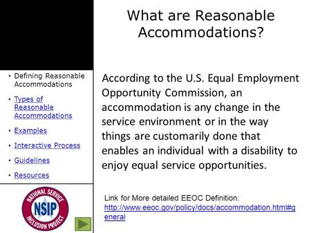 According to the U.S. Equal Employment Opportunity Commission, an accommodation is any change in the service environment or in the way things are customarily.