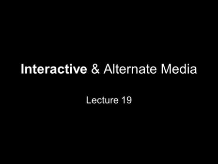 Interactive & Alternate Media Lecture 19. Global growth of Internet users since 1995 www.internetworldstats.com.