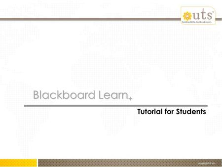 Blackboard Learn + Tutorial for Students. Table of Contents/ FAQ's: What is Blackboard? Blackboard Access?  Login procedure  Browser – which browser.