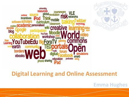 Emma Hughes Digital Learning and Online Assessment.