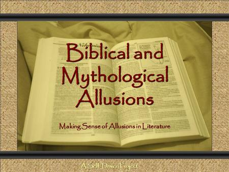 Biblical and Mythological Allusions Comunicación y Gerencia Making Sense of Allusions in Literature A Self-Driven Project.