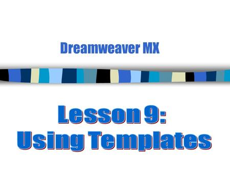 Dreamweaver MX. 2 Overview of Templates n Templates represent a web page design or _______ that will be common to multiple pages. n There are two situations.