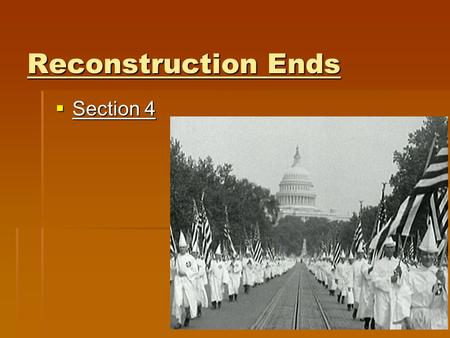 Reconstruction Ends  Section 4. 15th Amendment  Passed in 1870  The 15th Amendment gave African American men the right to vote.  Women's rights activists.