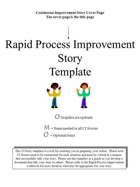 Continuous Improvement Story Cover Page The cover page is the title page Rapid Process Improvement Story Template O Graphics are optional This CI Story.