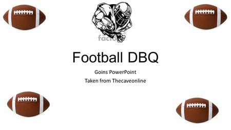 Football DBQ Goins PowerPoint Taken from Thecaveonline.