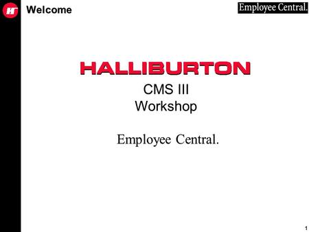 1 Welcome CMS III Workshop Employee Central.. 2 Project Sequence – Training, Workshops, Hands-on Sessions Overall Governance -- Completed/Ongoing Portal.