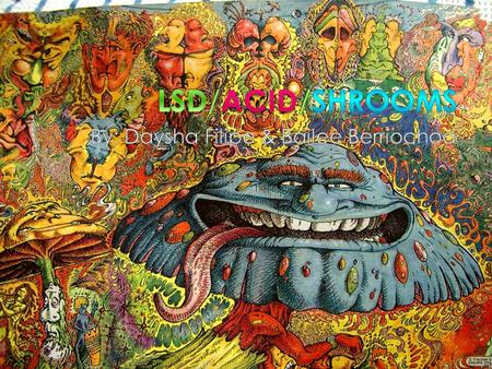  LSD was first synthesised by the Swiss chemist Albert Hofmann in the Sandoz (now Novartis) laboratories in 1938. The laboratory had undertaken a research.