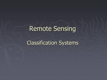 Remote Sensing Classification Systems