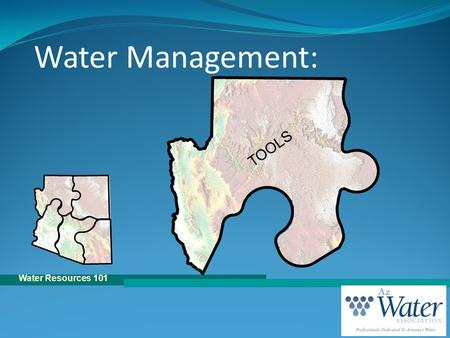 Water Resources 101 TOOLS Water Management:. Water Resources 101 Water Sources Groundwater Surface Water Effluent.
