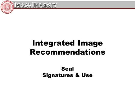 Integrated Image Recommendations Seal Signatures & Use.