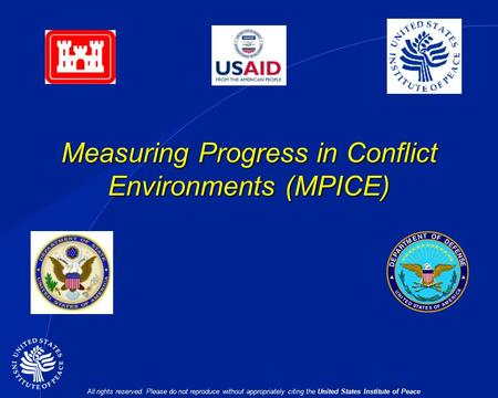 All rights reserved. Please do not reproduce without appropriately citing the United States Institute of Peace Measuring Progress in Conflict Environments.
