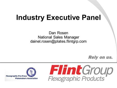 Industry Executive Panel Dan Rosen National Sales Manager