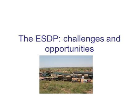 The ESDP: challenges and opportunities. The EU is developing something like a 'strategic culture'? Definition of 'strategic culture': institutional confidence.