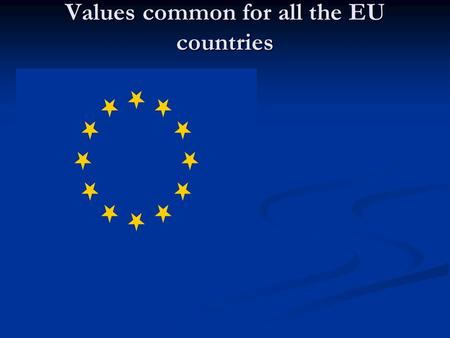Values common for all the EU countries. Circle of twelve gold stars.